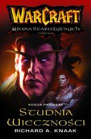 Studnia Wieczności: Warcraft Wojna Starożytnych Księga I [000BLWC4]