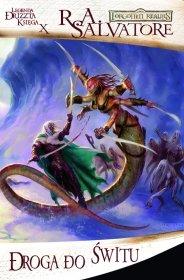 Droga do świtu: Legenda Drizzta Księga X [00100115]