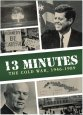 13 Minutes: The Cuban Missile Crisis [5E-11963]